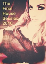 The Final House Session 2010