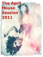 The April House Session